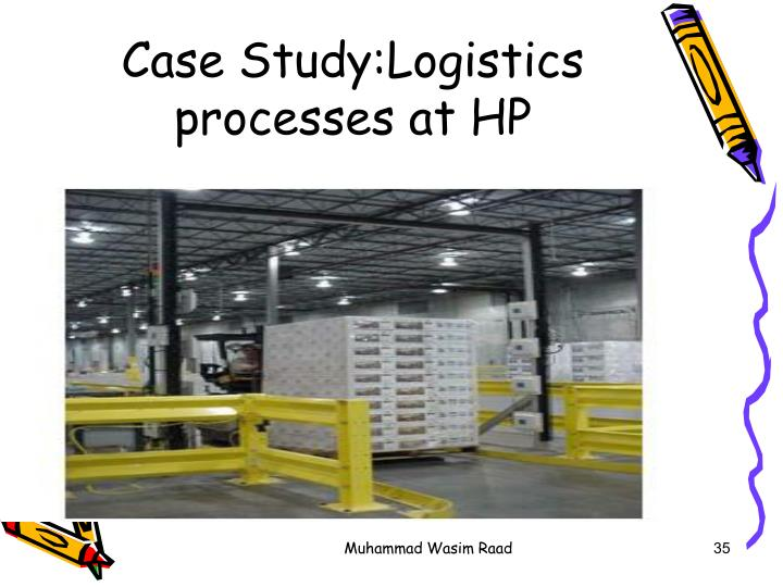 Case Study:Logistics processes at HP