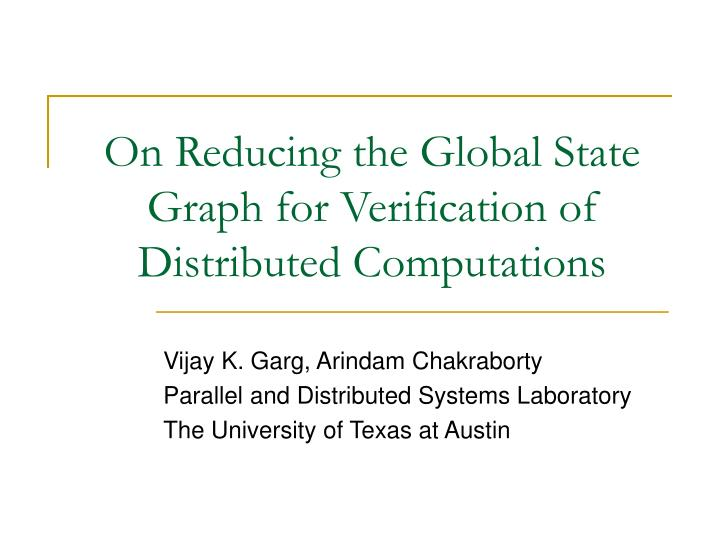 On reducing the global state graph for verification of distributed computations