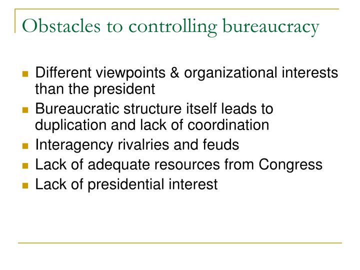 Obstacles to controlling bureaucracy
