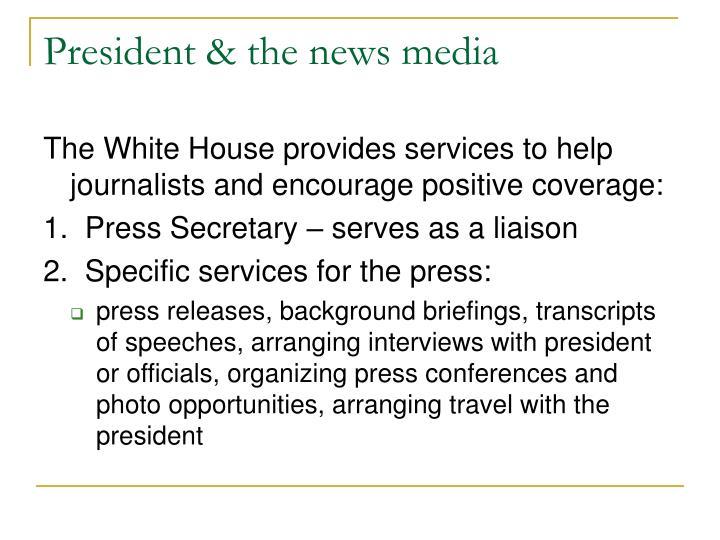 President & the news media