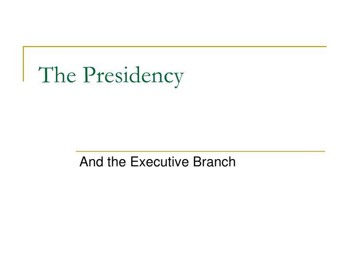 The Presidency