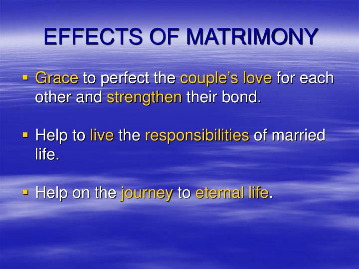 EFFECTS OF MATRIMONY