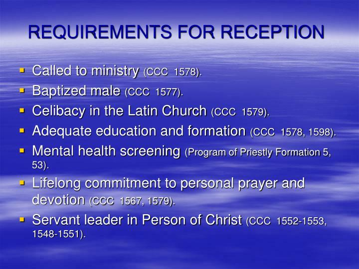 REQUIREMENTS FOR RECEPTION