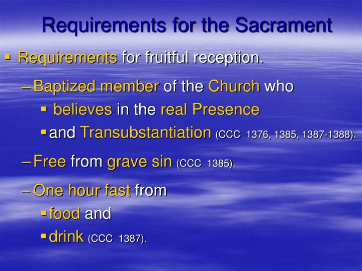 Requirements for the Sacrament
