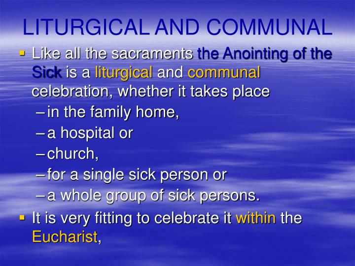 LITURGICAL AND COMMUNAL