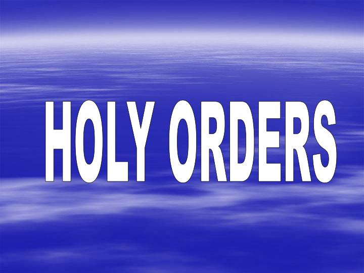 HOLY ORDERS