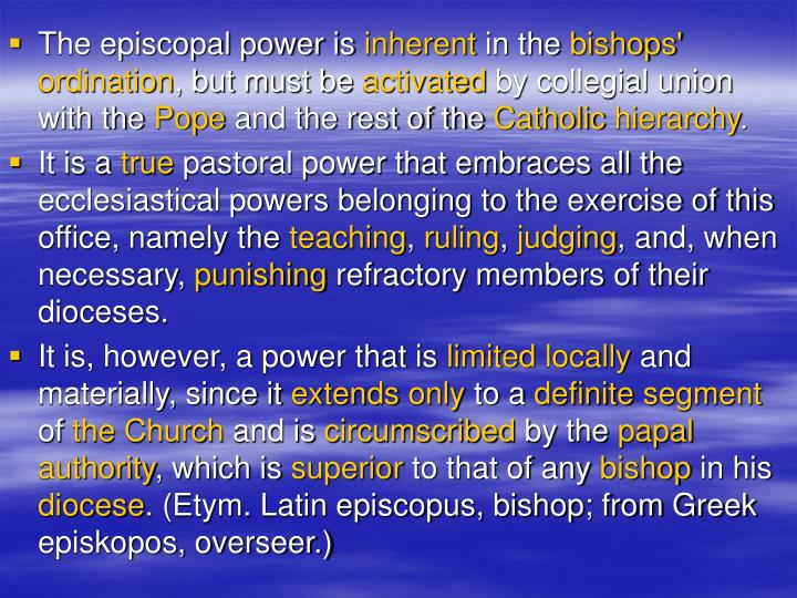 The episcopal power is