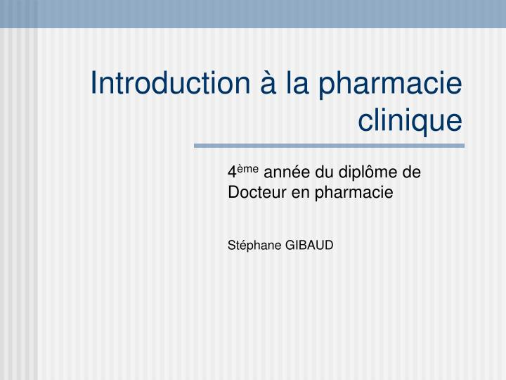 Introduction la pharmacie clinique