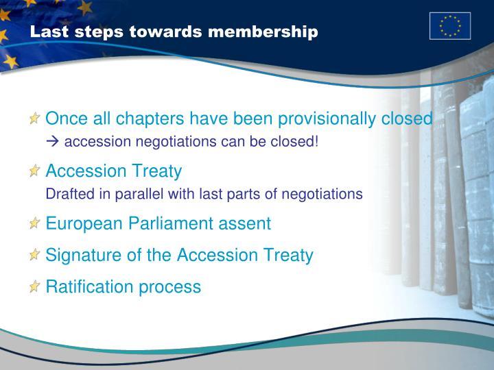 Last steps towards membership