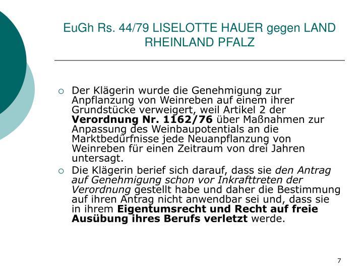 EuGh Rs. 44/79 LISELOTTE HAUER gegen LAND RHEINLAND PFALZ