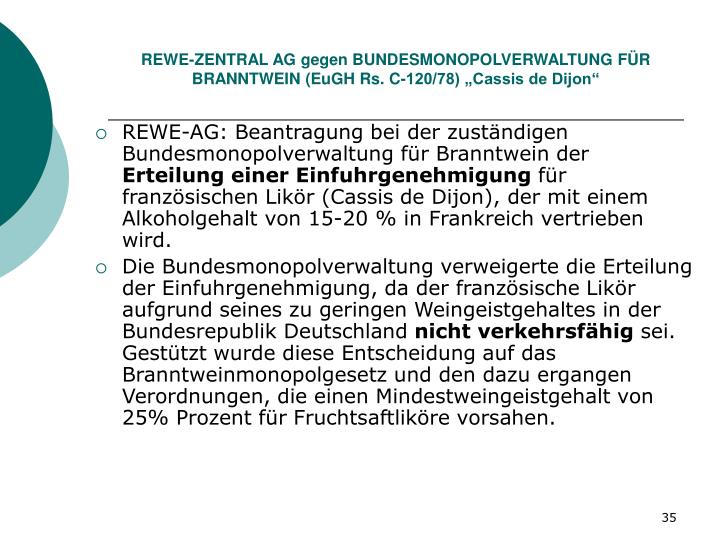 """REWE-ZENTRAL AG gegen BUNDESMONOPOLVERWALTUNG FÜR BRANNTWEIN (EuGH Rs. C-120/78) """"Cassis de Dijon"""""""