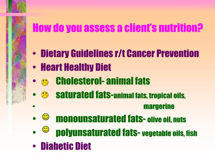 How do you assess a client's nutrition?