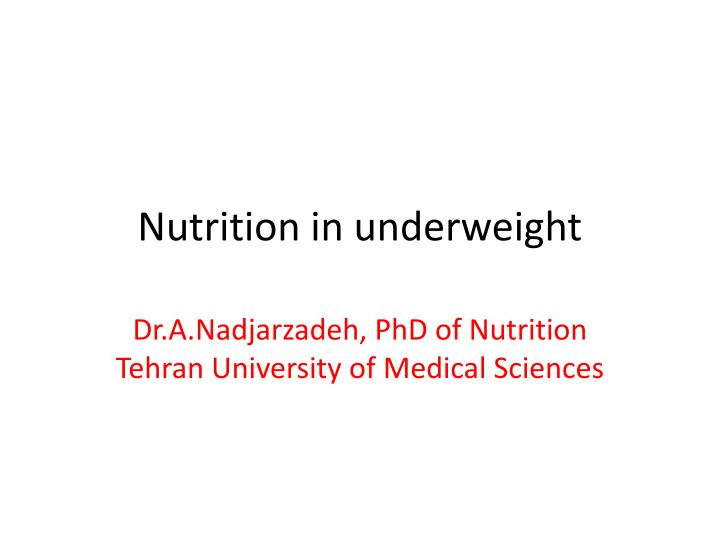 Nutrition in underweight