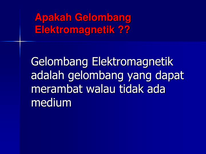Apakah Gelombang Elektromagnetik ??