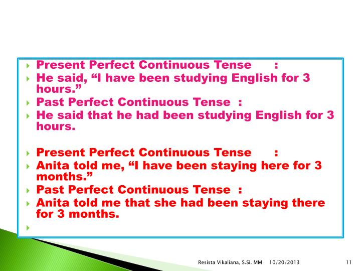 Present Perfect Continuous Tense: