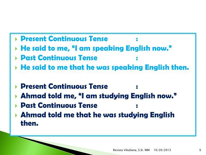 Present Continuous Tense: