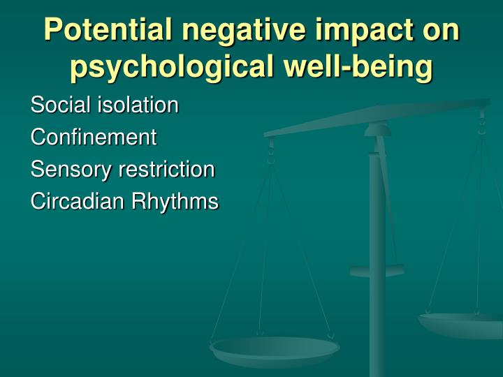 Potential negative impact on  psychological well-being
