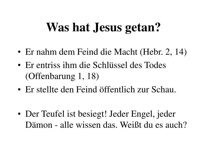 Was hat Jesus getan?