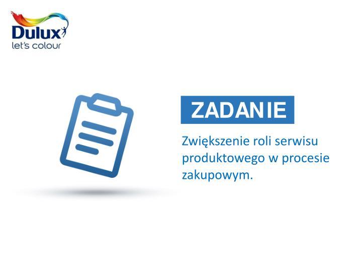 Zwikszenie roli serwisu produktowego w procesie zakupowym.