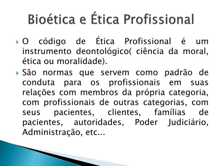 Bioética e Ética Profissional