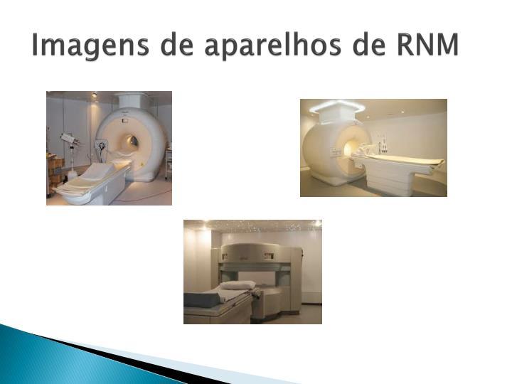 Imagens de aparelhos de RNM