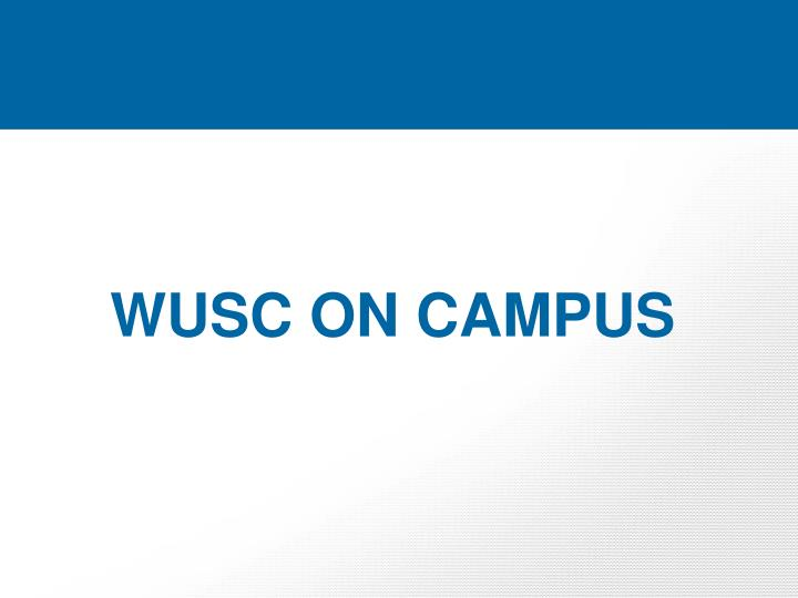 WUSC ON CAMPUS