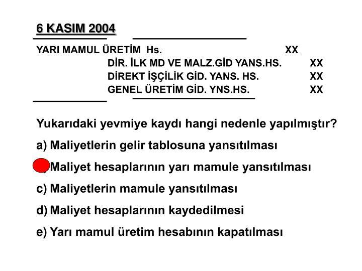 6 KASIM 2004