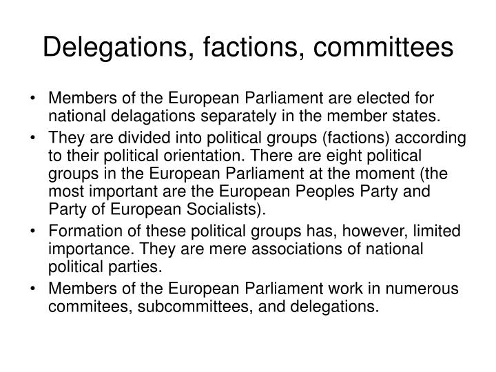 Delegations, factions, committees