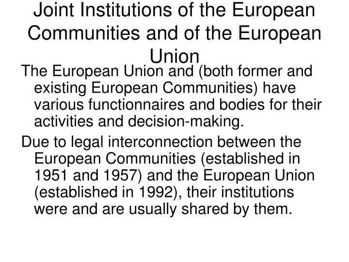 Joint Institutions of the European Communities and of the European Union