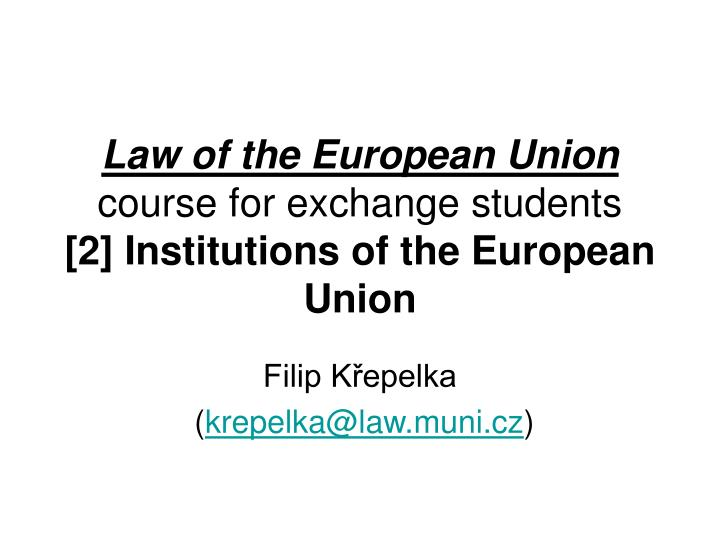 Law of the european union course for exchange students 2 institutions of the european union
