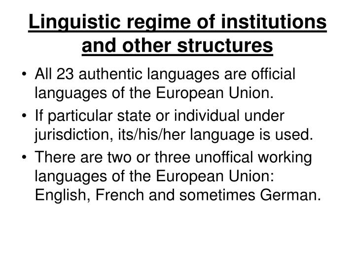 Linguistic regime of institutions and other structures
