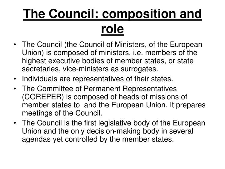 The Council: composition and role