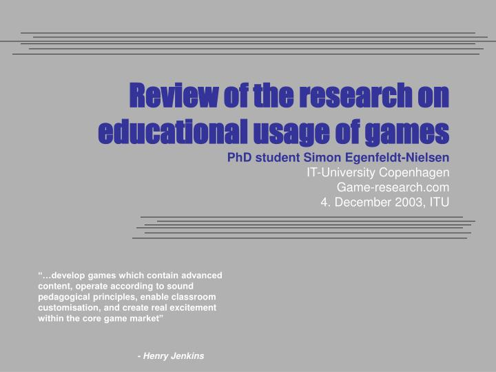 Review of the research on educational usage of games