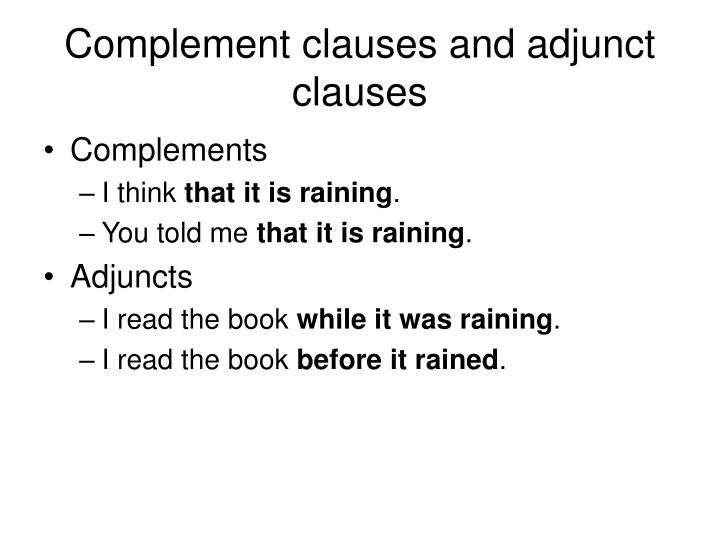 Complement clauses and adjunct clauses