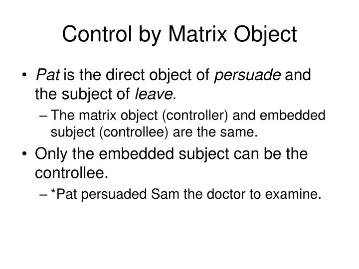 Control by Matrix Object
