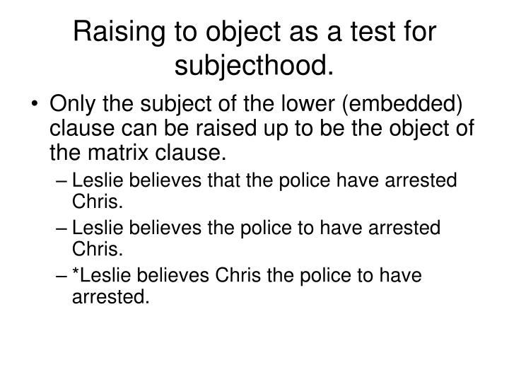 Raising to object as a test for subjecthood.