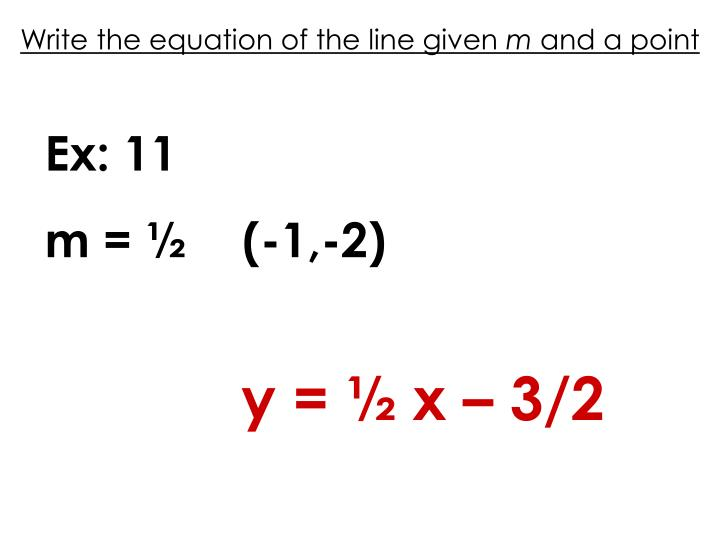Write the equation of the line given