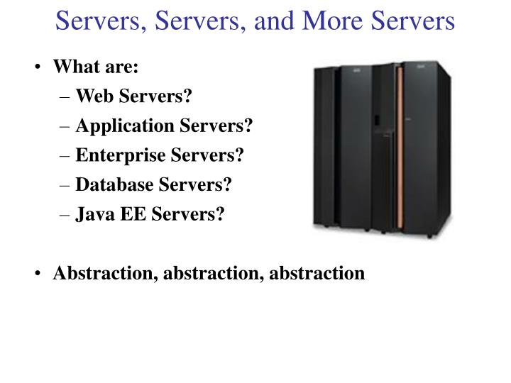 Servers, Servers, and More Servers