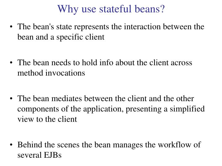 Why use stateful beans?