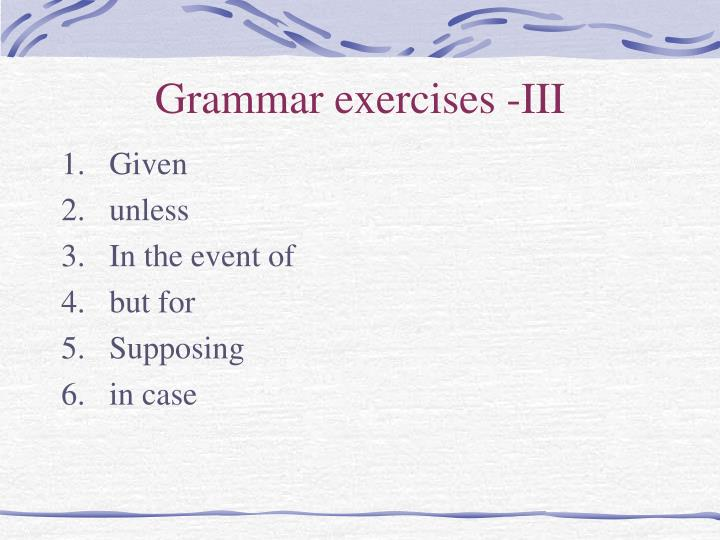 Grammar exercises -III