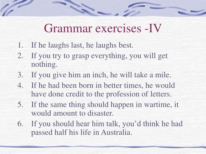 Grammar exercises -IV