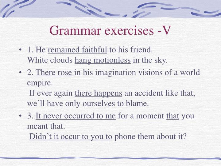 Grammar exercises -V