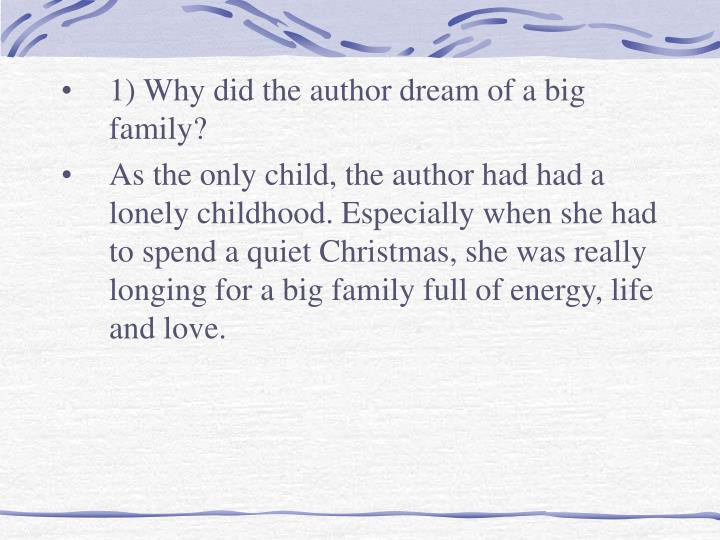 1) Why did the author dream of a big family?