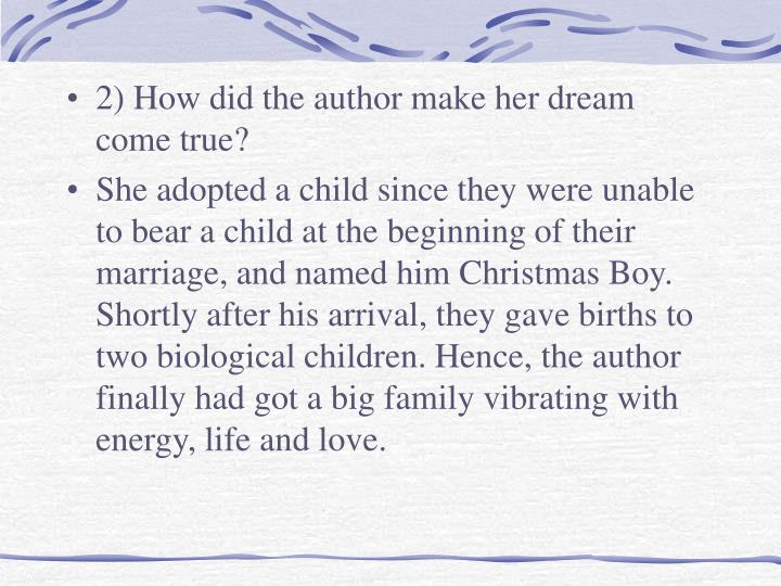 2) How did the author make her dream come true?