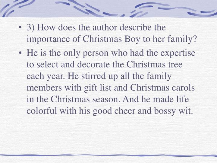 3) How does the author describe the importance of Christmas Boy to her family?