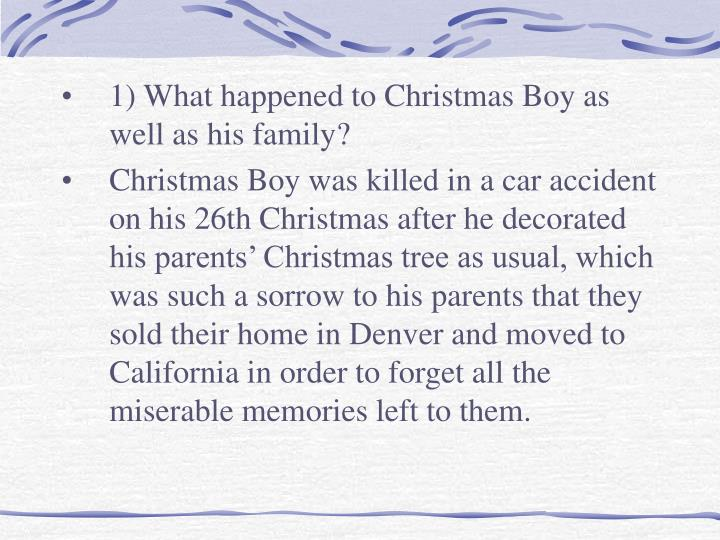 1) What happened to Christmas Boy as well as his family?