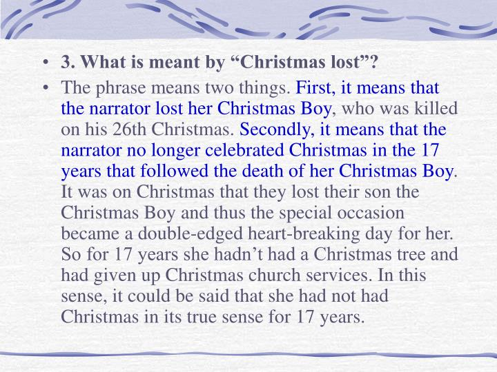 "3. What is meant by ""Christmas lost""?"