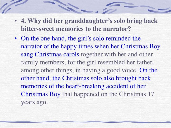 4. Why did her granddaughter's solo bring back bitter-sweet memories to the narrator?