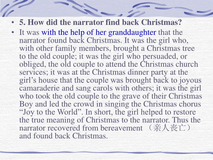 5. How did the narrator find back Christmas?