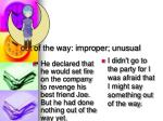 out of the way improper unusual